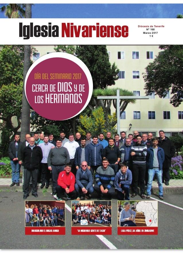 """IglesiaNivariense Diócesis de Tenerife Nº 168 Marzo 2017 1 € INAUGURADO EL HOGAR AMIGO """"¡A MISIONAR GENTE DE TACO!"""" LOLA P..."""