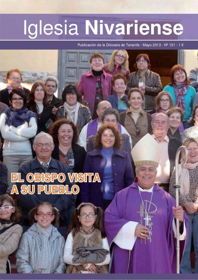 Iglesia NivariensePublicación de la Diócesis de Tenerife - Mayo 2013 - Nº 131 - 1 €EL OBISPO VISITAEL OBISPO VISITAA SU PU...