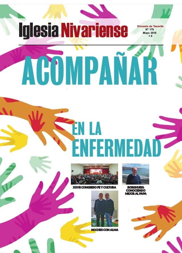 IglesiaNivariense Diócesis de Tenerife Nº 179 Mayo 2018 1 € XXVII CONGRESO FE Y CULTURA BORGHUESI: CONOCIENDO MEJOR AL PAP...