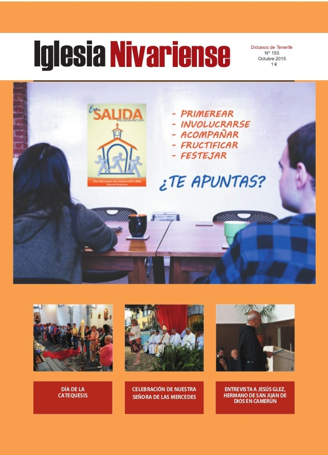 IglesiaNivariense Diócesis de Tenerife Nº 153 Octubre 2015 1 € DÍA DE LA CATEQUESIS CELEBRACIÓN DE NUESTRA SEÑORA DE LAS M...