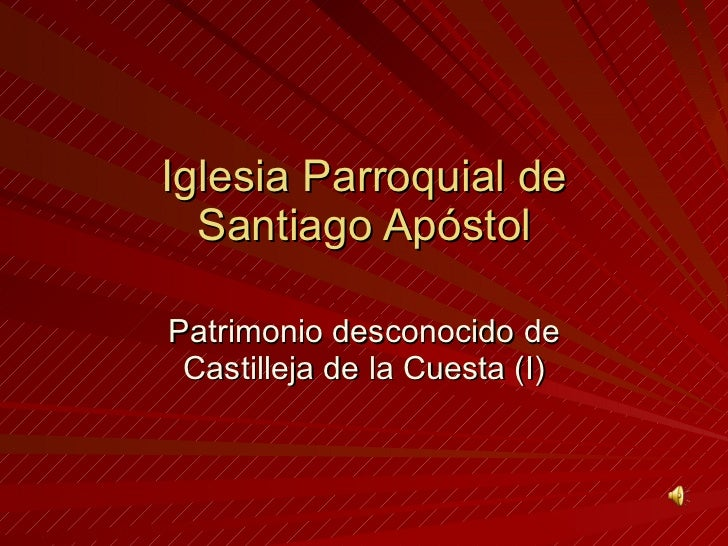 Iglesia Parroquial de Santiago Apóstol Patrimonio desconocido de Castilleja de la Cuesta (I)