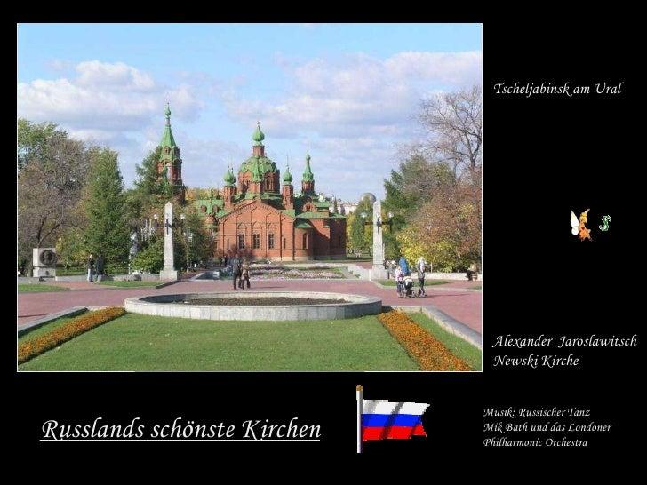 Russlands schönste Kirchen Tscheljabinsk am Ural Alexander  Jaroslawitsch  Newski Kirche Musik: Russischer Tanz Mik Bath u...