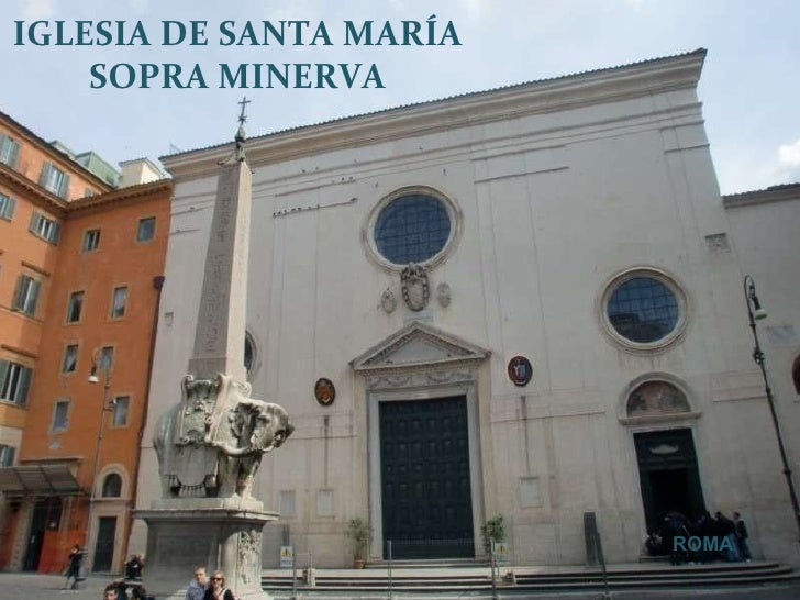 IGLESIA DE SANTA MARÍA SOPRA MINERVA ROMA