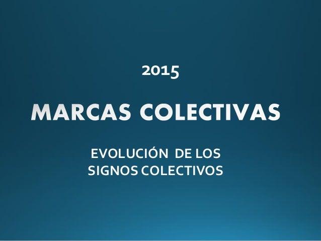 EVOLUCIÓN DE LOS SIGNOS COLECTIVOS 2015