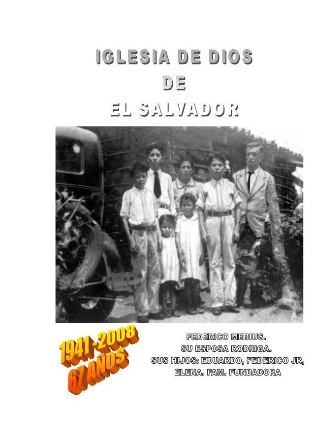 1.- FREDERICK ERNEST MEBIUS- FEDERICO ERNESTO  MEBIUS  2.- LA HISTORIA DE LA IGLES IA DE DIOS EN EL SALVADOR  Carlos Napol...