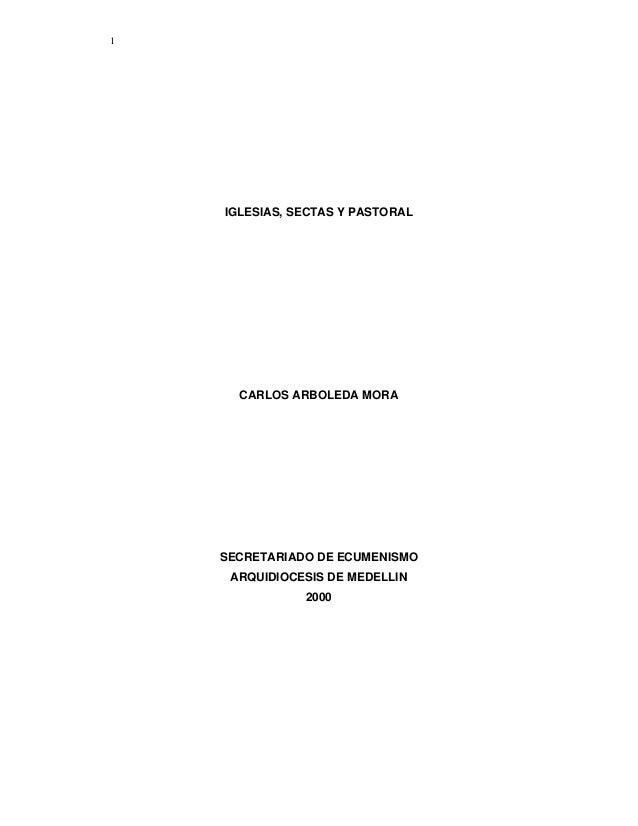 1    IGLESIAS, SECTAS Y PASTORAL      CARLOS ARBOLEDA MORA    SECRETARIADO DE ECUMENISMO     ARQUIDIOCESIS DE MEDELLIN    ...