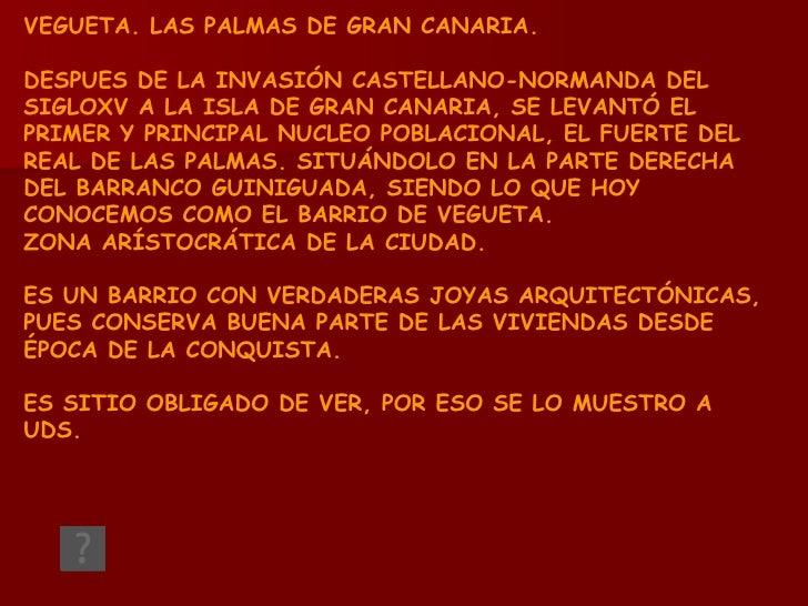 VEGUETA. LAS PALMAS DE GRAN CANARIA.  DESPUES DE LA INVASIÓN CASTELLANO-NORMANDA DEL SIGLOXV A LA ISLA DE GRAN CANARIA, SE...