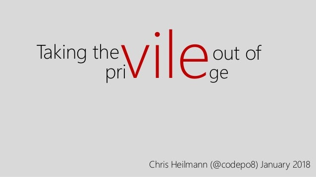 privileTaking the out of ge Chris Heilmann (@codepo8) January 2018