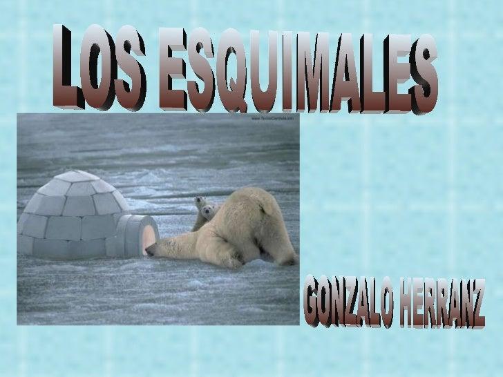 LOS ESQUIMALES GONZALO HERRANZ