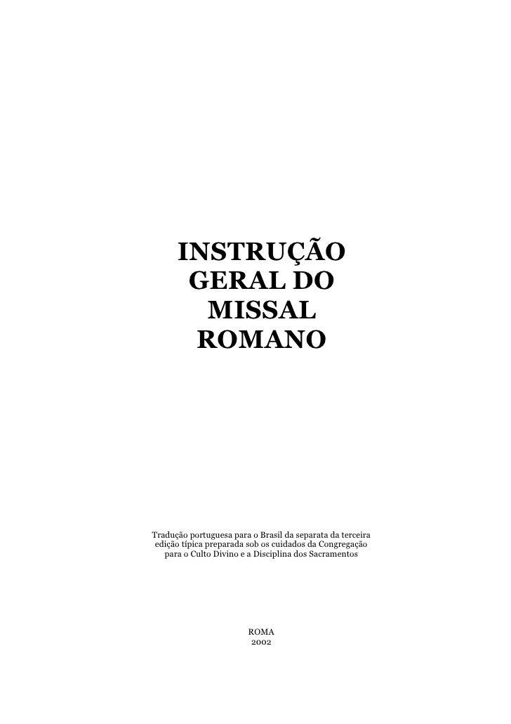 INSTRUÇÃO       GERAL DO        MISSAL       ROMANOTradução portuguesa para o Brasil da separata da terceira edição típica...