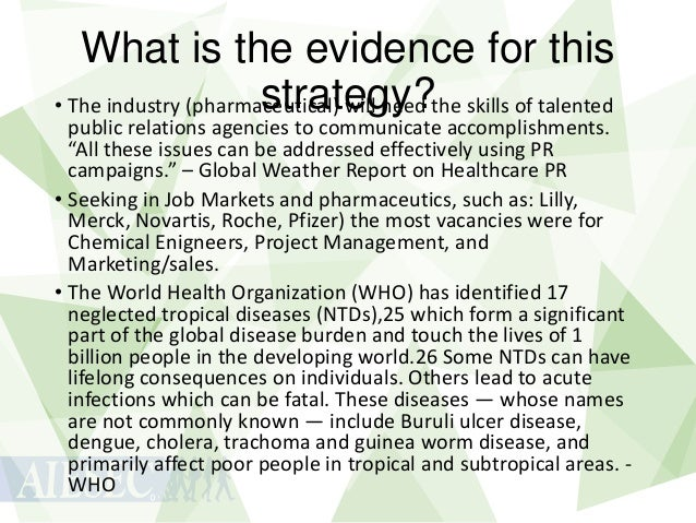 What is the evidence for this strategy? • The industry (pharmaceutical) will need the skills of talented  public relations...