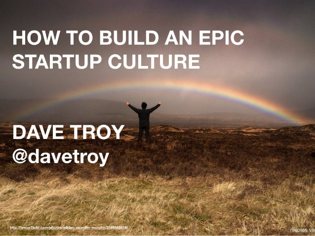 How to Build an Epic Startup Culture