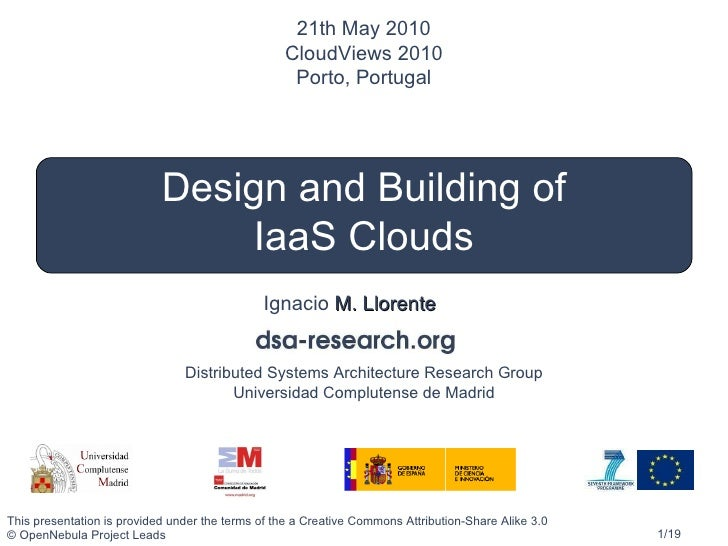 Ignacio  M. Llorente Design and Building of IaaS Clouds 21th May 2010 CloudViews 2010 Porto, Portugal Next Generation Data...