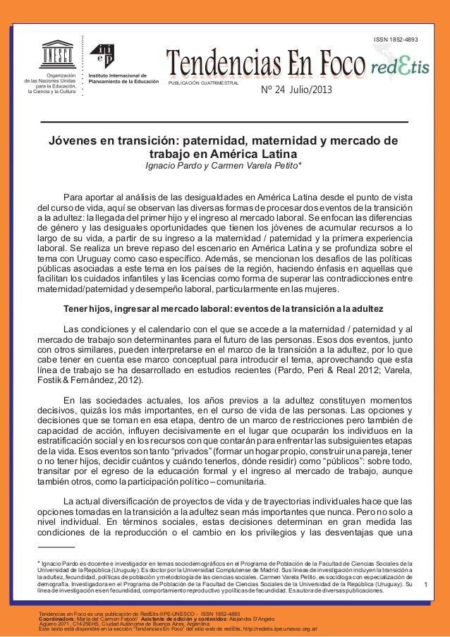 ISSN 1852-4893  Tendencias En Foco PUBLICACIÓN CUATRIMESTRAL  Nº 24 Julio/2013  Jóvenes en transición: paternidad, materni...