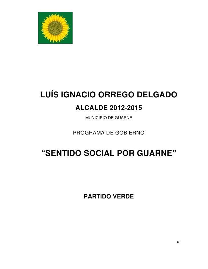 "LUÍS IGNACIO ORREGO DELGADO      ALCALDE 2012-2015         MUNICIPIO DE GUARNE      PROGRAMA DE GOBIERNO""SENTIDO SOCIAL PO..."