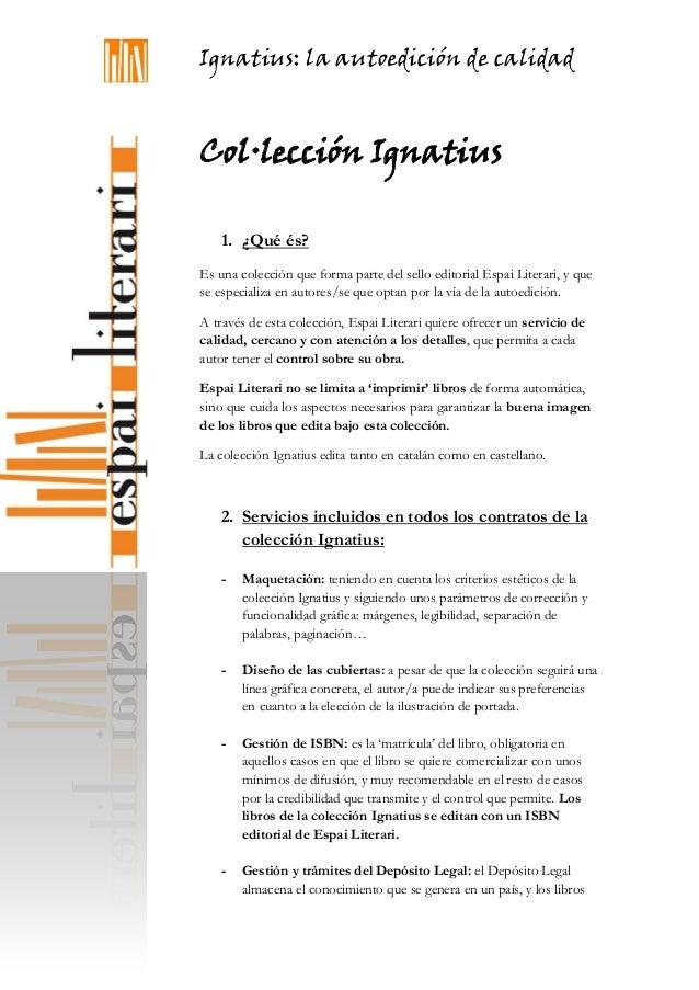 Ignatius: la autoedición de calidad Col·lección Ignatius 1. ¿Qué és? Es una colección que forma parte del sello editorial ...