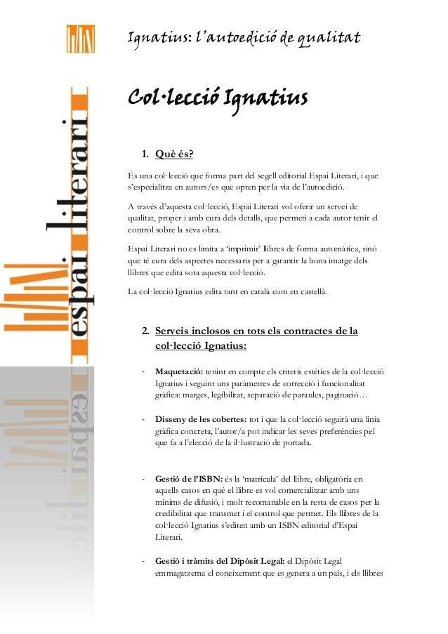 Ignatius: l'autoedició de qualitat Col·lecció Ignatius 1. Què és? És una col·lecció que forma part del segell editorial Es...