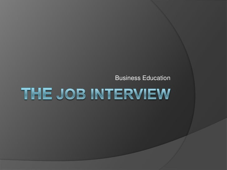 The job Interview<br />Business Education<br />