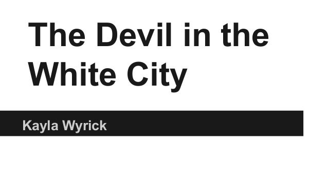 The Devil in the White City Kayla Wyrick