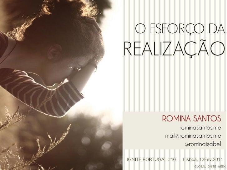 O ESFORÇO DAREALIZAÇÃO              ROMINA SANTOS                    rominasantos.me               mail@rominasantos.me   ...