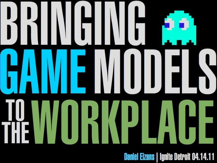 Bringing Game Models To The Workplace
