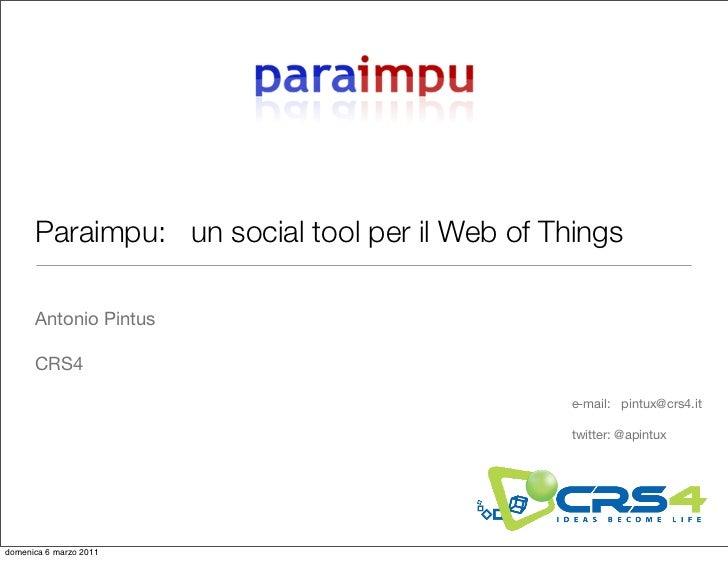 Paraimpu: un social tool per il Web of Things      Antonio Pintus      CRS4                                               ...