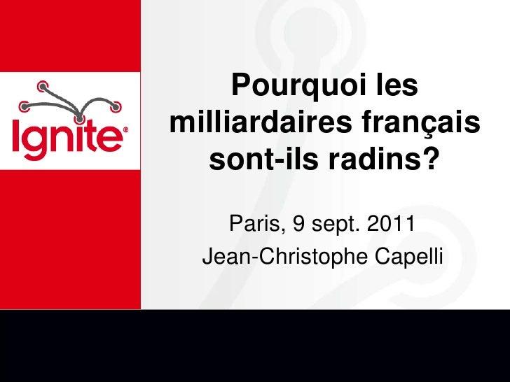 Pourquoi les milliardaires français sont-ils radins?  <br />Paris, 9 sept. 2011<br />Jean-Christophe Capelli<br />