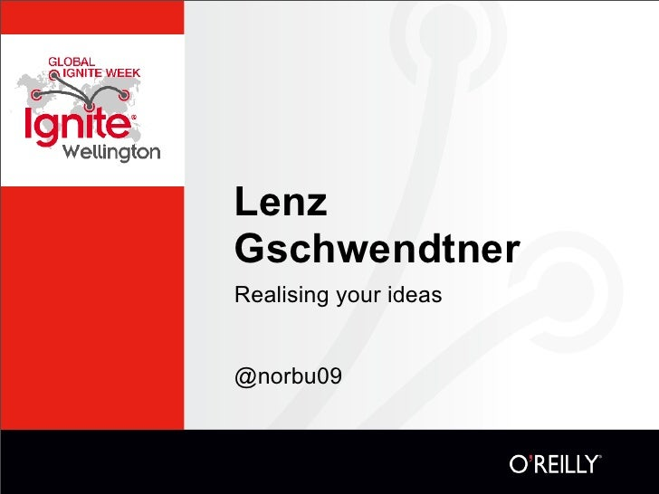 Lenz Gschwendtner Realising your ideas   @norbu09