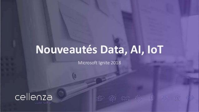Nouveautés Data, AI, IoT Microsoft Ignite 2018