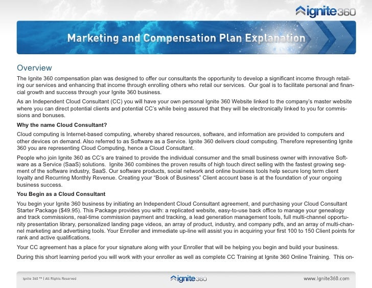 Marketing and Compensation Plan Explanation  Overview The Ignite 360 compensation plan was designed to offer our consultan...