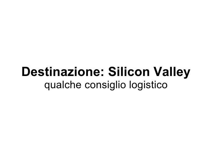 Destinazione: Silicon Valley qualche consiglio logistico taralynkelly.com