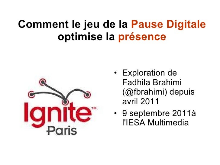 Comment le jeu de la  Pause Digitale  optimise la  présence <ul><li>Exploration de Fadhila Brahimi (@fbrahimi) depuis avri...
