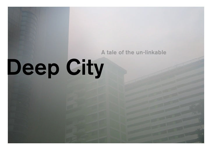A tale of the un-linkable   Deep City