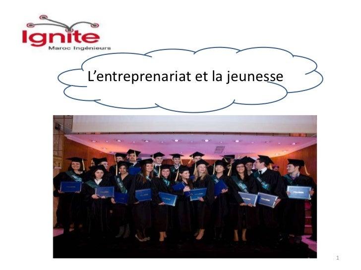 1<br />L'entreprenariat et la jeunesse<br />