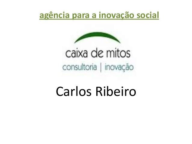 Carlos Ribeiroagência para a inovação social