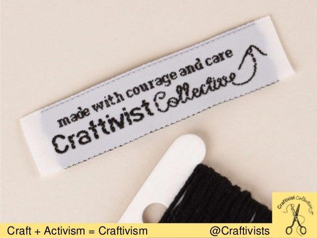 Craft + Activism = Craftivism @Craftivists