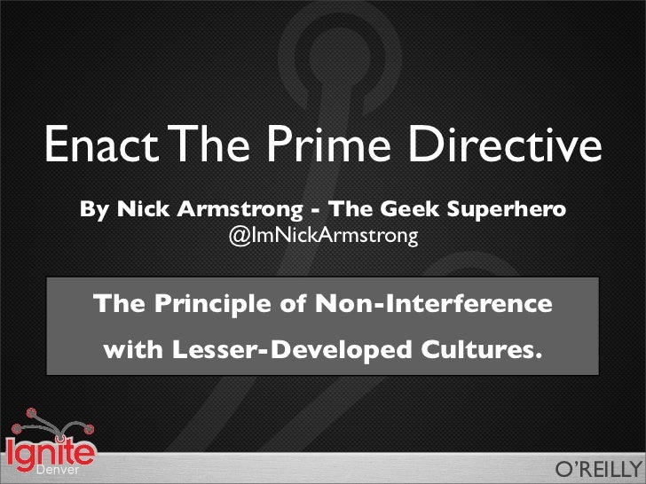 Enact The Prime Directive By Nick Armstrong - The Geek Superhero            @ImNickArmstrong  The Principle of Non-Interfe...