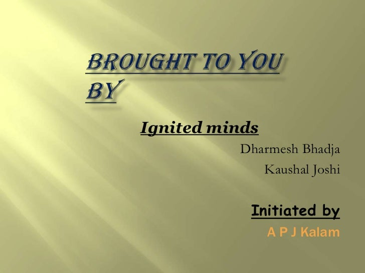 ignited minds review Ignited minds apj abdul kalam free download  ( listen) 15 october 1931 – 27 july 2015), ignited minds apj abdul kalam free was the review on ignited minds.