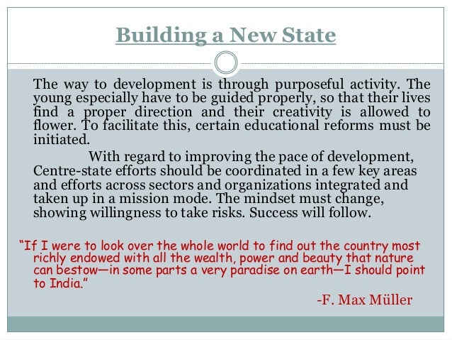Building a New State The way to development is through purposeful activity. The young especially have to be guided properl...
