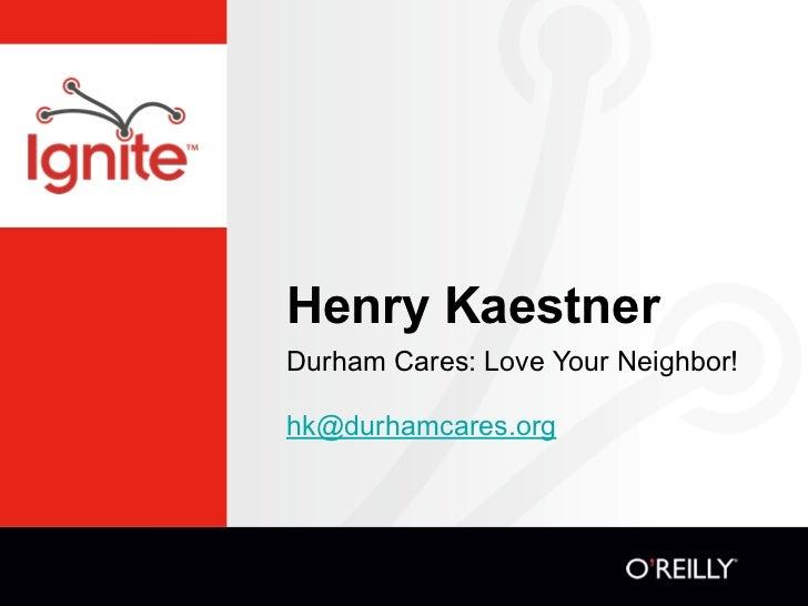 Henry KaestnerDurham Cares: Love Your Neighbor!hk@durhamcares.org