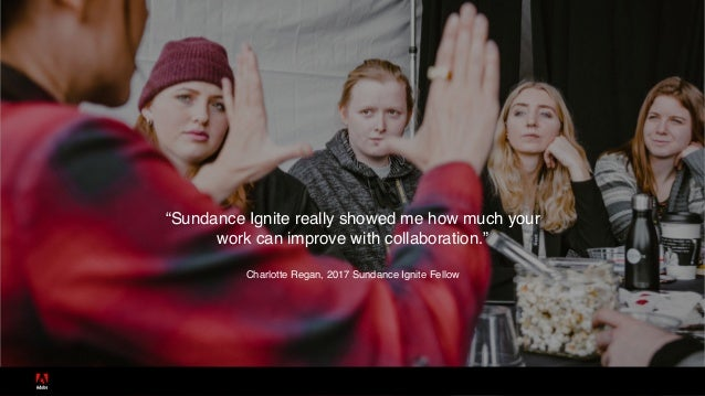 """Sundance Ignite really showed me how much your work can improve with collaboration."" Charlotte Regan, 2017 Sundance Ignit..."