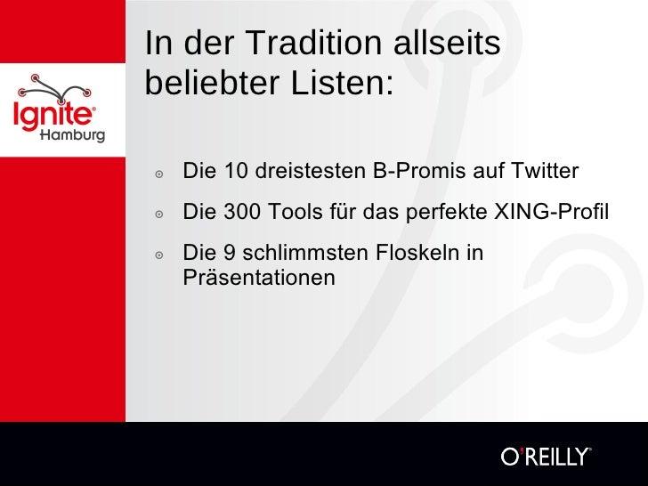 In der Tradition allseits beliebter Listen:  <ul><li>Die 10 dreistesten B-Promis auf Twitter </li></ul><ul><li>Die 300 Too...