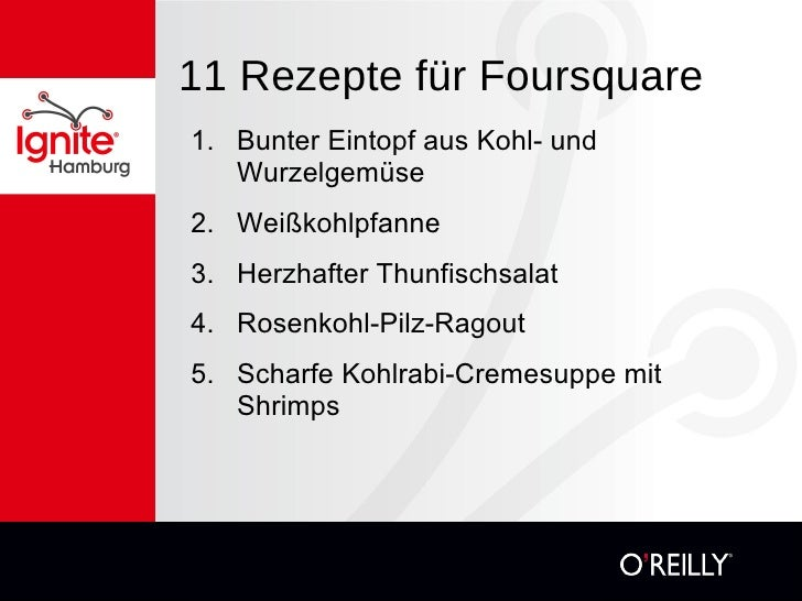 11 Rezepte für Foursquare <ul><li>1. Bunter Eintopf aus Kohl- und Wurzelgemüse </li></ul><ul><li>2. Weißkohlpfanne </li></...