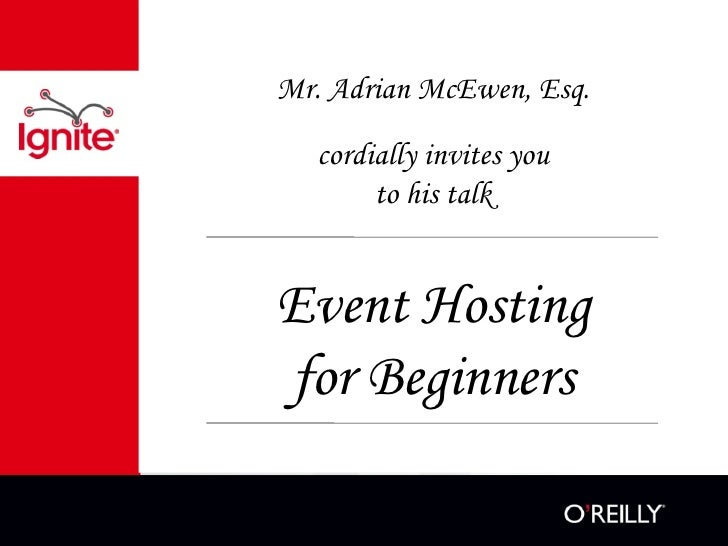 Mr. Adrian McEwen, Esq. cordially invites you to his talk Event Hosting for Beginners