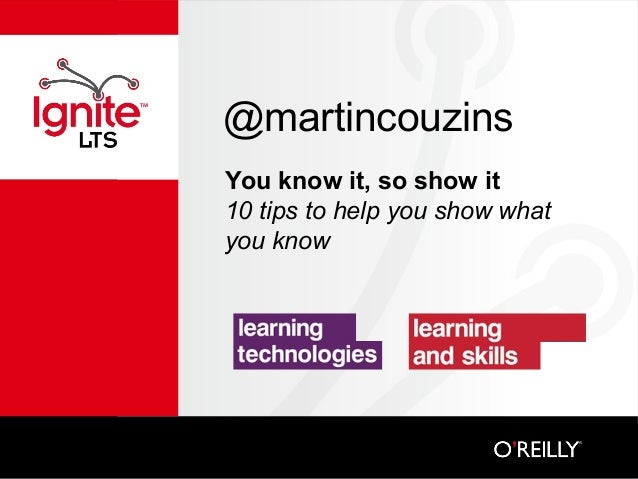 @martincouzins You know it, so show it 10 tips to help you show what you know