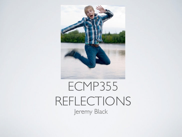 ECMP355 REFLECTIONS   Jeremy Black