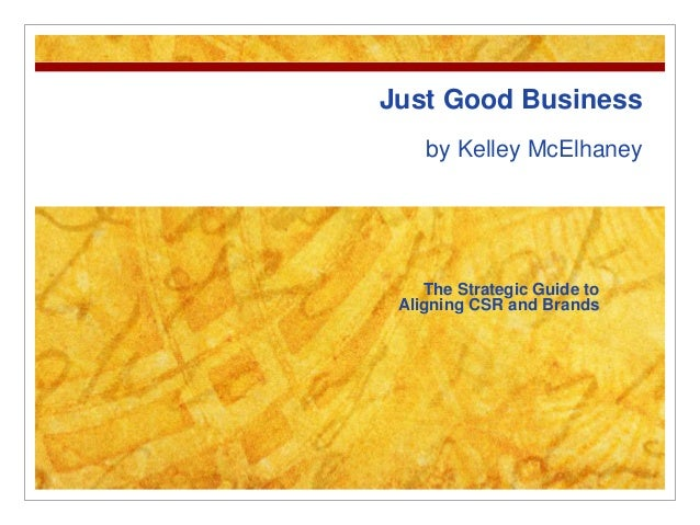 Just Good Business by Kelley McElhaney The Strategic Guide to Aligning CSR and Brands