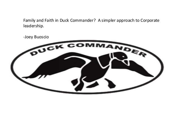 Family and Faith in Duck Commander? A simpler approach to Corporateleadership.-Joey Buoscio