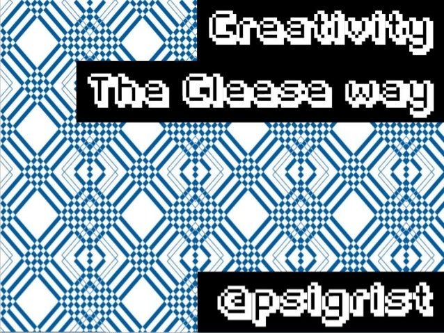 Creativity The John Cleese Method