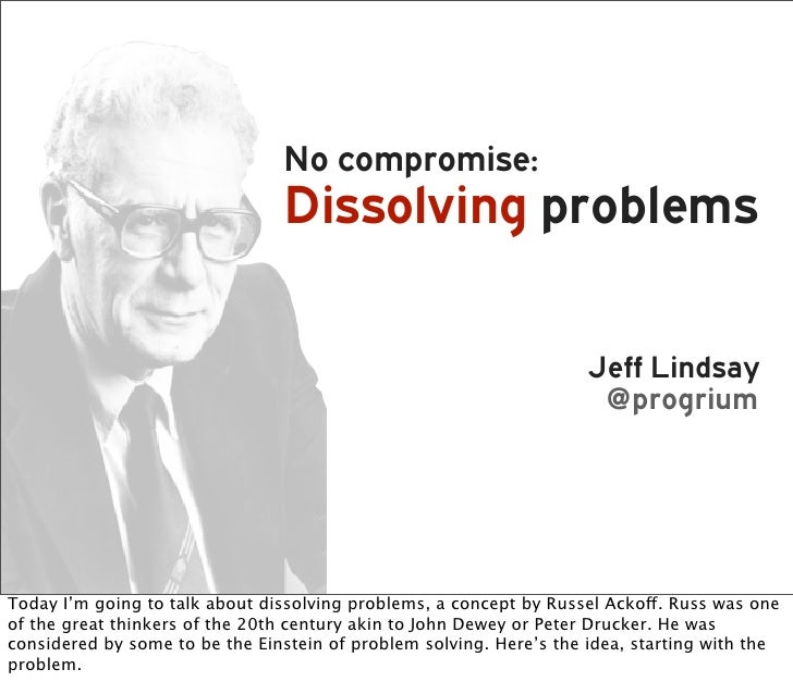 No compromise:                                 Dissolving problems                                                        ...